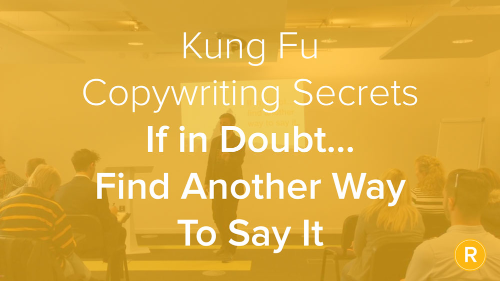 Kung Fu Secrets of B2B Copywriting: Find Another Way