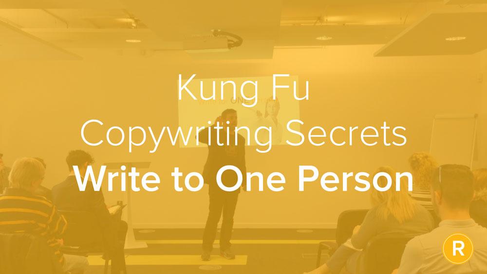Kung Fu Secrets of B2B Copywriting: Write to One Person