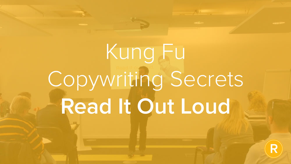Kung Fu Secrets of B2B Copywriting: Read it Out Loud