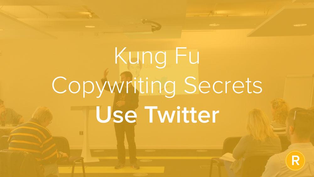 Kung Fu Secrets of B2B Copywriting: Use Twitter