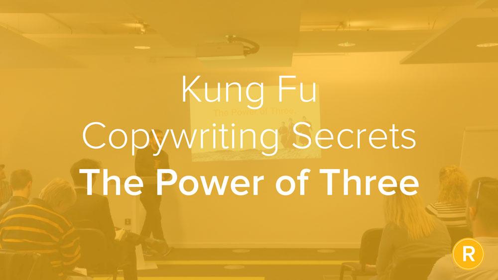 Kung Fu Secrets of B2B Copywriting: The Power of Three