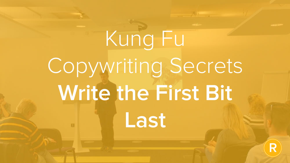 Kung Fu Secrets of B2B Copywriting: First Bit Last