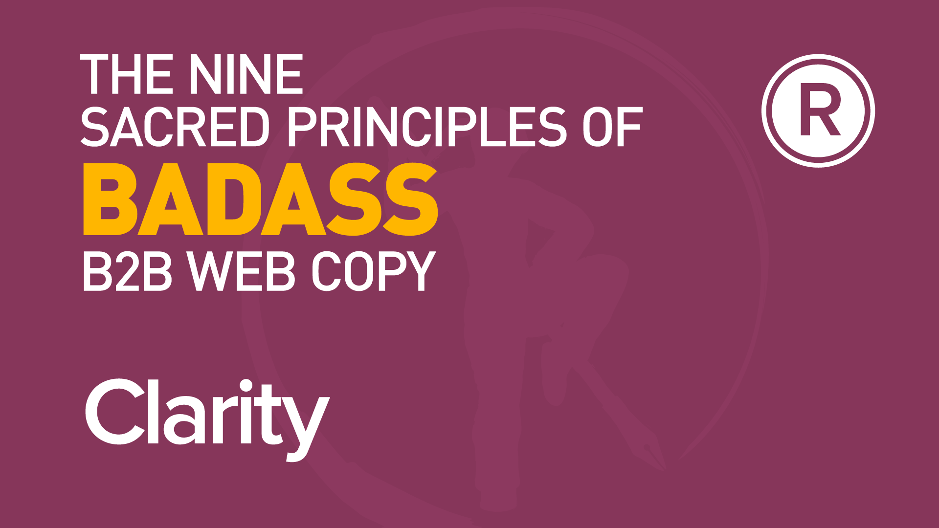 1st principle of badass B2B web copy: Clarity