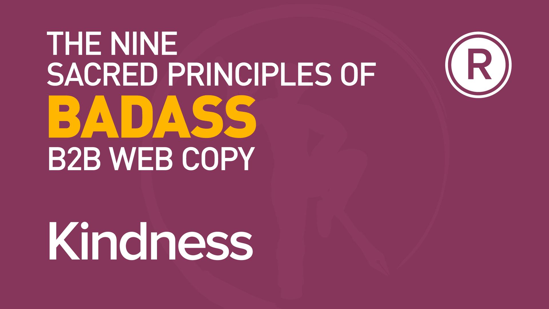 4th principle of badass B2B web copy: Kindness