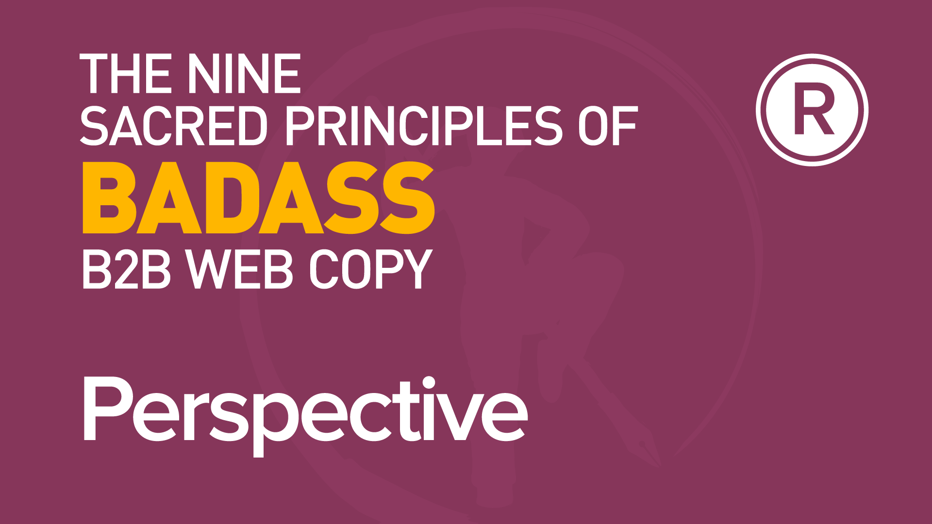 3rd principle of badass B2B web copy: Perspective