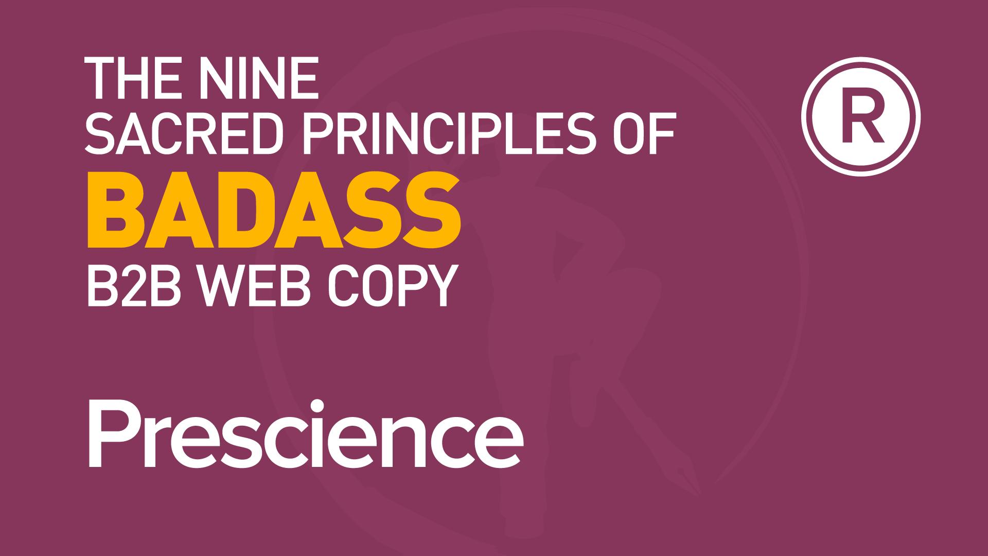 8th principle of badass B2B web copy: Prescience