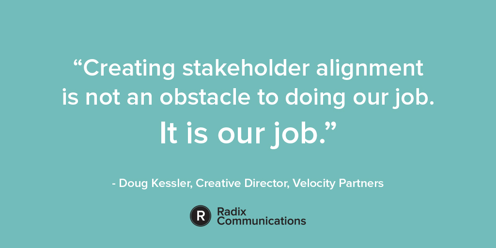 Doug Kessler stakeholder management quote